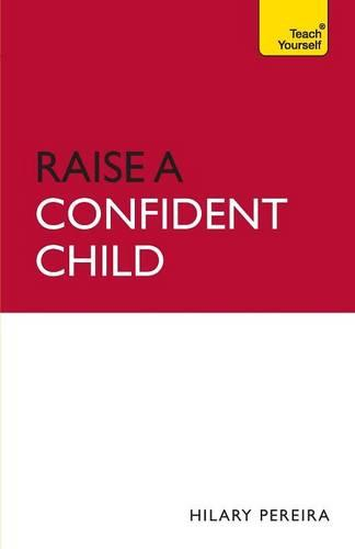 Raise a Confident Child - Teach Yourself - General (Paperback)