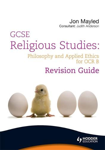 GCSE Religious Studies: Philosophy and Applied Ethics Revision Guide for OCR B - OCR GCSE Religious Studies Series (Paperback)