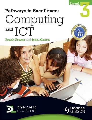 Pathways to Excellence: Computing and ICT Level 3 (Paperback)