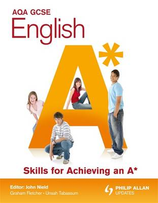 AQA GCSE English Skills for Achieving an A* (Paperback)