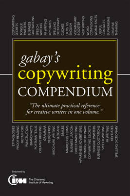 Gabay's Copywriting Compendium: Teach Yourself 2010 - Teach Yourself Business Skills (Paperback)