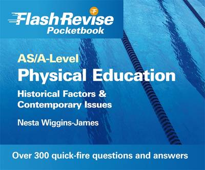 AS/A-level Physical Education: Historical Factors and Contemporary Issues Flash Revise Pocketbook (Paperback)