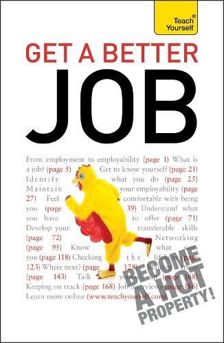 Get A Better Job: From starting out to changing direction, returning to work or facing redundancy: a practical career guide (Paperback)