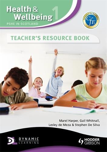 Health and Wellbeing: PSHE in Scotland: Health and Wellbeing 1: PSHE in Scotland Teacher's Resource Book Teacher's Resource Book - CFE (Hardback)