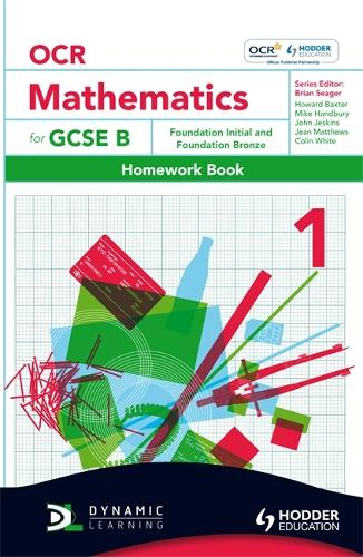 OCR Mathematics for GCSE Specification B - Homework Book 1 Foundation Initial & Bronze - OBMT (Paperback)