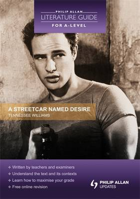 A Philip Allan Literature Guide (for A-Level): A Streetcar Named Desire (Paperback)