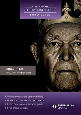 Philip Allan Literature Guide (for A-Level): King Lear (Paperback)