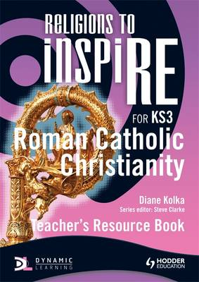 Religions to inspiRE for KS3: Roman Catholic Christianity Teacher's Resource Book - INSP (Paperback)