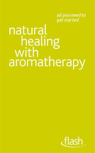 Natural Healing with Aromatherapy: Flash (Paperback)