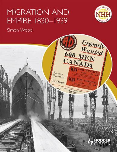 New Higher History: Migration and Empire 1830-1939 - NHH (Paperback)