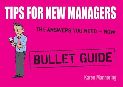Tips for New Managers: Bullet Guides (Paperback)