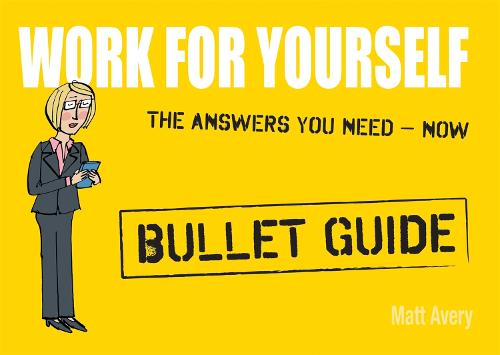 Work for Yourself: Bullet Guides (Paperback)