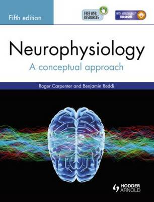 Neurophysiology: A Conceptual Approach, Fifth Edition