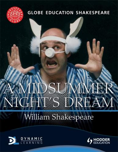 Globe Education Shakespeare: A Midsummer Night's Dream (Paperback)