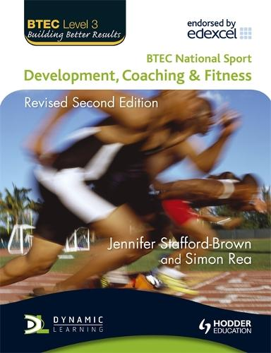 BTEC National Sport: Development, Coaching and Fitness 2nd Edition - BTEC (Paperback)