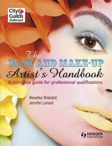 The Hair and Make-up Artist's Handbook A Complete Guide for Professional Qualifications (Paperback)