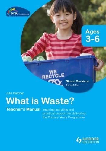 PYP Springboard Teacher's Manual: What is Waste? (Hardback)