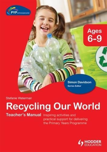 PYP Springboard Teacher's Manual:Recycling Our World (Hardback)