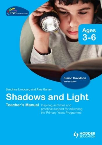 PYP Springboard Teacher's Manual: Shadows and Light (Hardback)