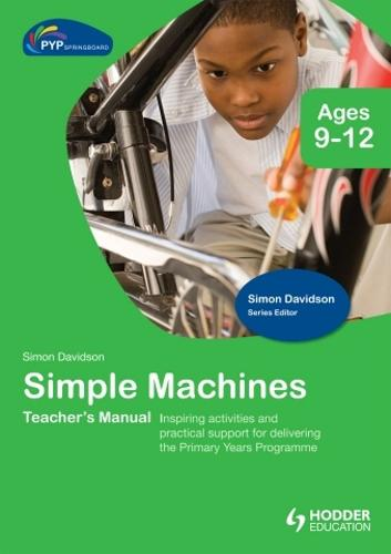 PYP Springboard Teacher's Manual:Simple Machines (Hardback)