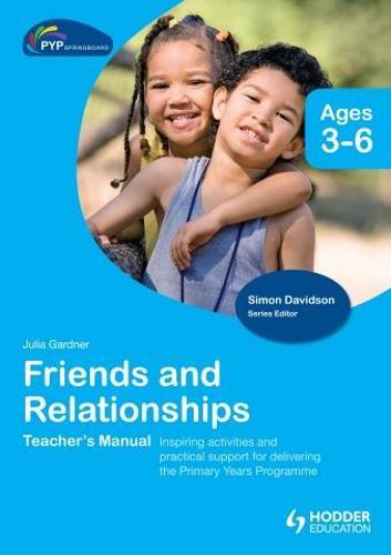 PYP Springboard Teacher's Manual:Friends and Relationships (Hardback)