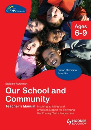 PYP Springboard Teacher's Manual:Our School and Community (Hardback)