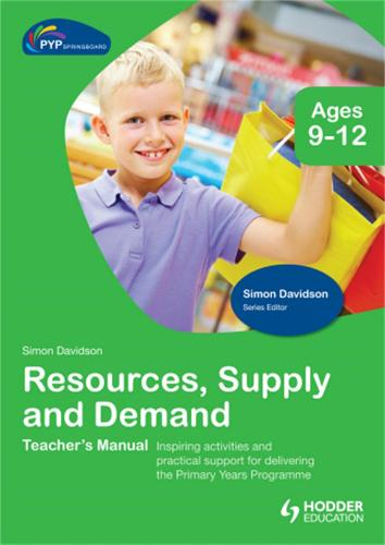 PYP Springboard Teacher's Manual: Resources Supply and Demand (Hardback)