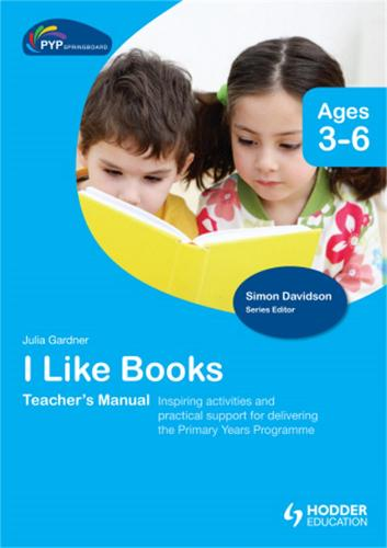 PYP Springboard Teacher's Manual: I Like Books (Hardback)