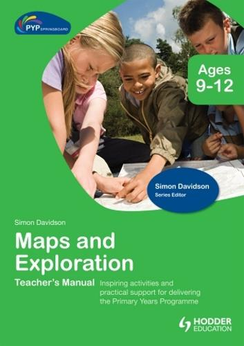 PYP Springboard Teacher's Manual: Maps and Exploration (Hardback)