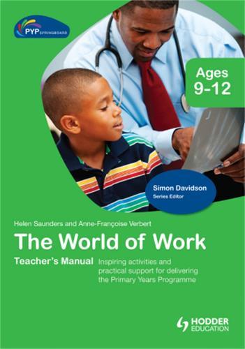 PYP Springboard Teacher's Manual:The World of Work (Hardback)