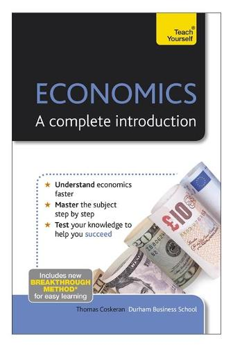 Economics: A Complete Introduction: Teach Yourself (Paperback)