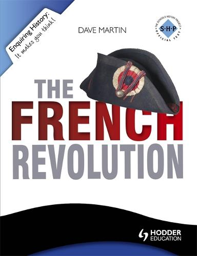 Enquiring History: The French Revolution - Enquiring History (Paperback)