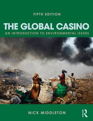 The Global Casino: An Introduction to Environmental Issues (Paperback)