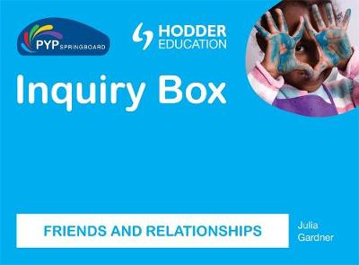 Pyp Springboard Inquiry Box: Friends and Relationships (Hardback)