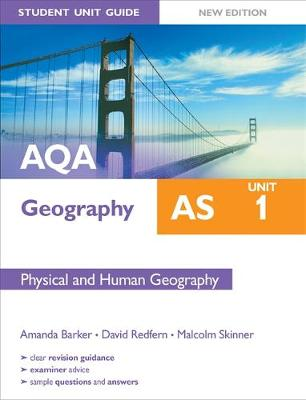 AQA AS Geography Student Unit Guide: Unit 1 Physical and Human Geography: Unit 1 (Paperback)
