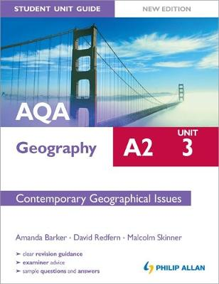 AQA A2 Geography Student Unit Guide New Edition: Unit 3 Contemporary Geographical Issues (Paperback)