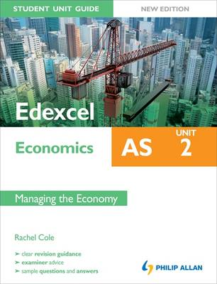 Edexcel AS Economics Student Unit Guide: Unit 2: Managing the Economy (Paperback)