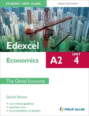 Edexcel A2 Economics Student Unit Guide New Edition: Unit 4 the Global Economy (Paperback)