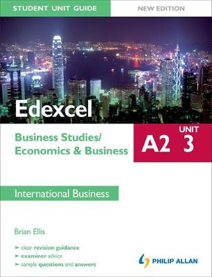 Edexcel A2 Business Studies/Economics and Business: Unit 3 New Edition Student Unit Guide: International Business (Paperback)