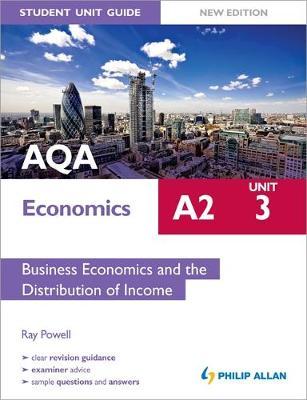 AQA A2 Economics Student Unit Guide New Edition: Unit 3 Business Economics and the Distribution of Income (Paperback)