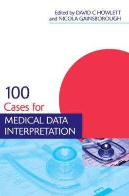 100 Cases for Medical Data Interpretation - Medical Finals Revision Series (Paperback)