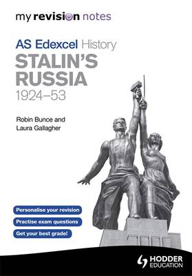 My Revision Notes: Edexcel AS History Stalin's Russia, 1924-53 - My Revision Notes (Paperback)