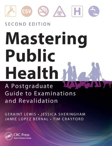 Mastering Public Health: A Postgraduate Guide to Examinations and Revalidation, Second Edition (Paperback)