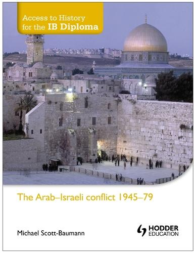 Access to History for the IB Diploma: The Arab-Israeli conflict 1945-79 (Paperback)
