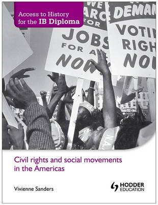 Civil Rights and Social Movements in the Americas - Access to History for the IB Diploma (Paperback)