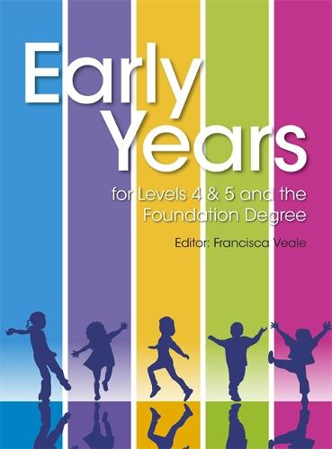 Early Years for Levels 4 & 5 and the Foundation Degree (Paperback)