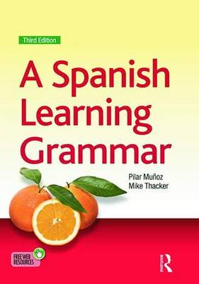 A Spanish Learning Grammar - Essential Language Grammars (Paperback)