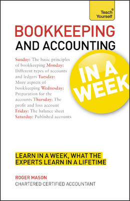 Bookkeeping And Accounting In A Week: Learn To Keep Books And Accounts In Seven Simple Steps (Paperback)