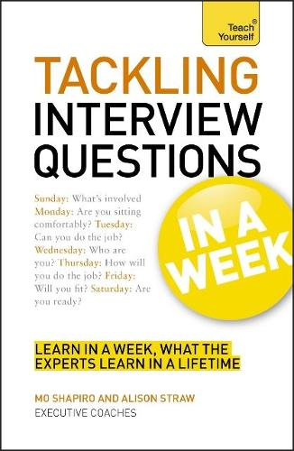 Tackling Tough Interview Questions In A Week: Job Interview Questions Made Easy In Seven Simple Steps (Paperback)