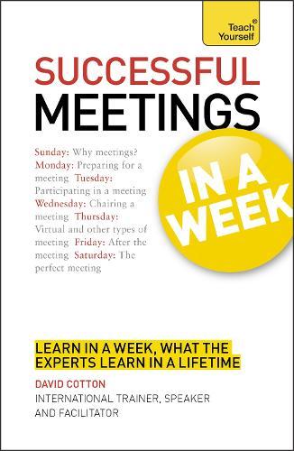 Successful Meetings in a Week: Teach Yourself (Paperback)
